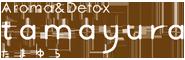 Aroma&Detox Tamayura